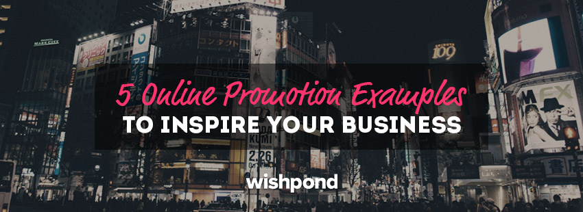 5 Online Promotion Examples to Inspire Your Business
