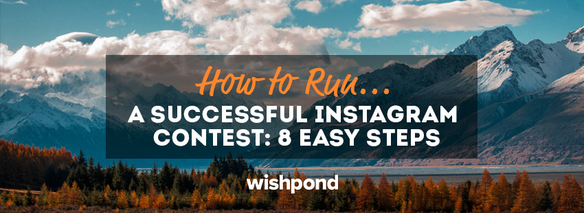 How to Run a Successful Instagram Contest: 8 Easy Steps