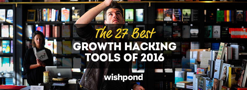 The 27 Best Growth Hacking Tools of 2016