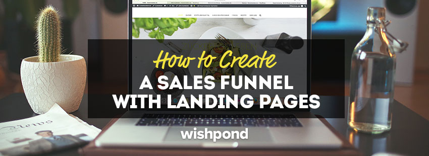 How to Create a Sales Funnel with Landing Pages