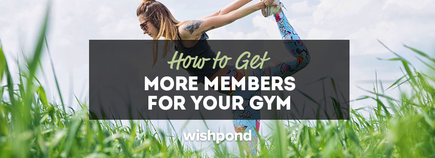How To Get More Members For Your Gym