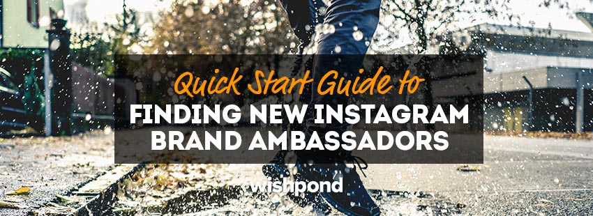 Quick Start Guide to Finding New Instagram Brand Ambassadors