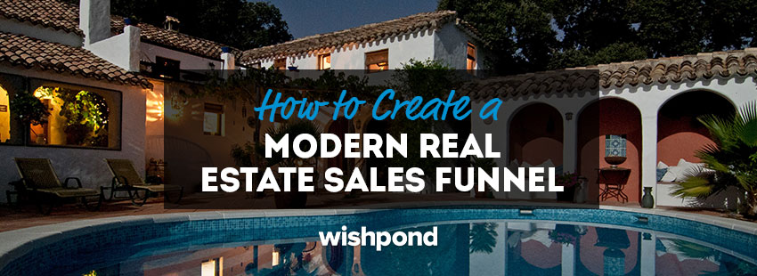 How to Create a Modern Real Estate Sales Funnel