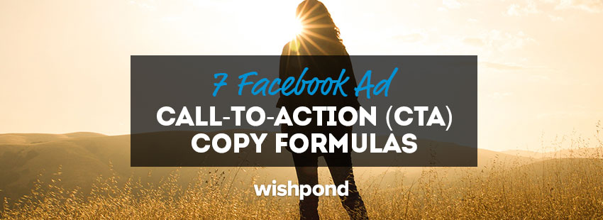 7 Facebook Ad Call-To-Action (CTA) Copy Formulas