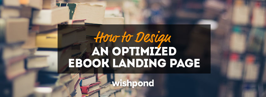 How to Design an Optimized Ebook Landing Page