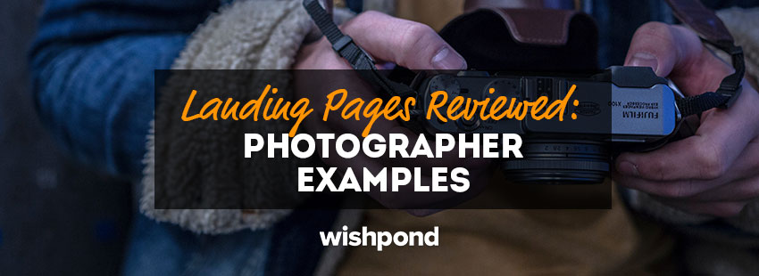 Landing Pages Reviewed #3: Photographer Examples