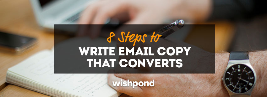8 Steps to Write Email Copy that Converts