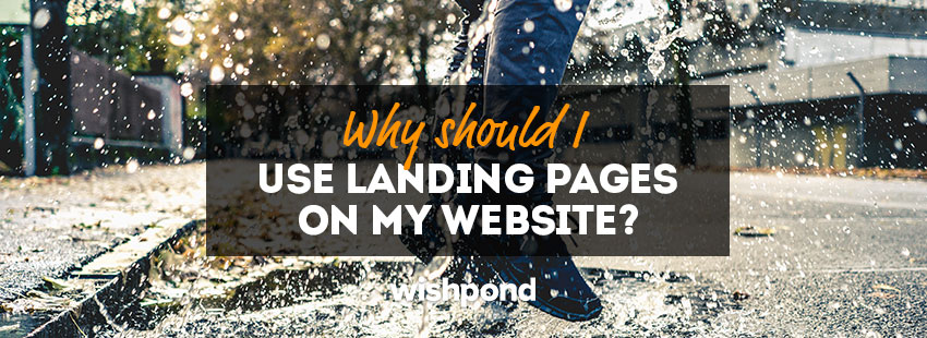Why Should I Use Landing Pages on My Website?