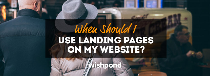 When Should I Use Landing Pages on My Website?