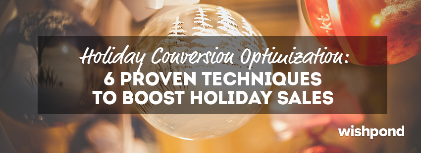 Holiday Conversion Optimization: 6 Proven Techniques to Boost Holiday Sales
