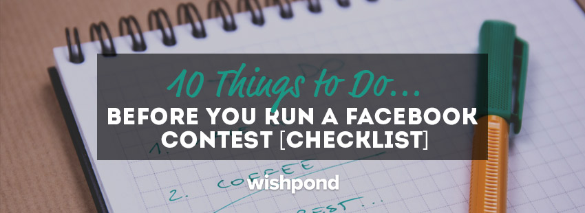 10 things to do before you run a facebook contest checklist