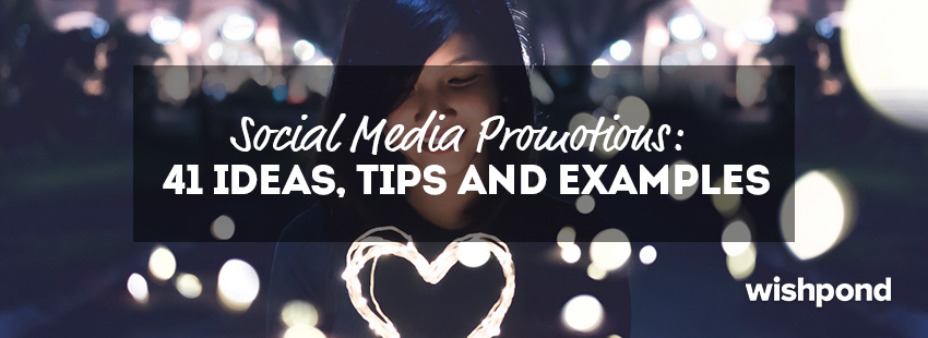 Social Media Promotions: 41 Ideas, Examples and Tips