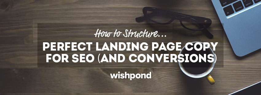 The Perfect Landing Page Structure for SEO (and Conversions!)
