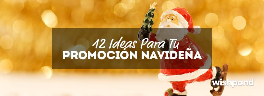 12 Ideas Para tu Promoción Navideña