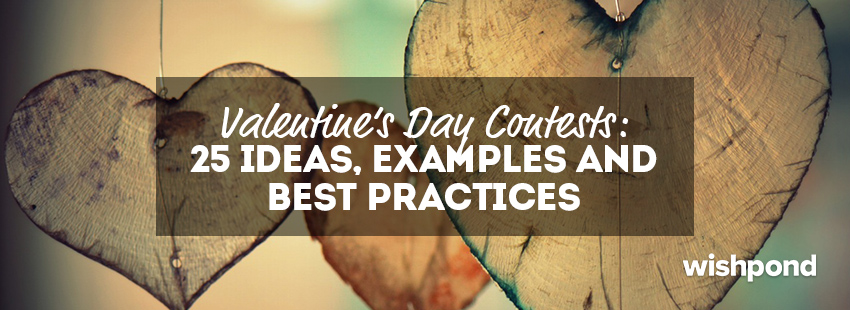 Valentine's Day Contests: 25 Ideas, Examples and Best Practices