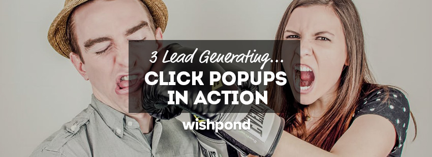3 Lead Generating Click Popups in Action