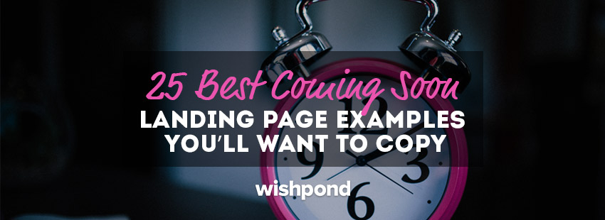 25 Best Coming Soon Landing Page Examples You'll Want to Copy