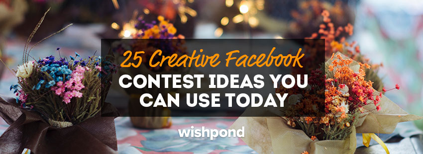 25 Creative Facebook Contest Ideas You Can Use Today