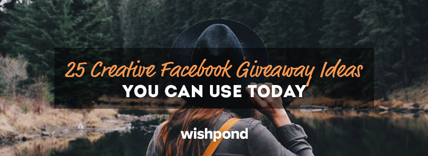 25 Creative Facebook Giveaway Ideas You Can Use Today