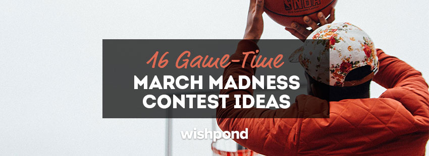 16 Game-Time March Madness Contest Ideas