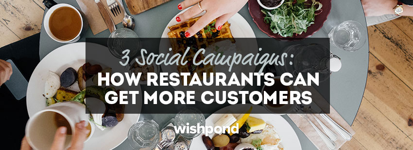 3 Social Campaigns: How Restaurants Can Get More Customers