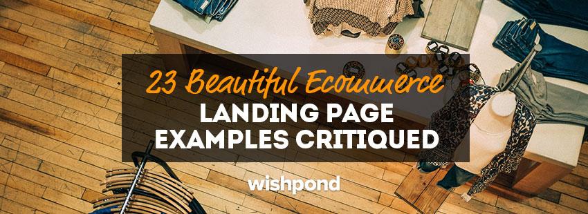 3 e commerce landing pages critiqued like a boss