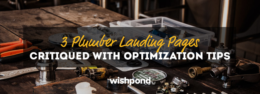 3 Plumber Landing Pages Critiqued with Optimization Tips