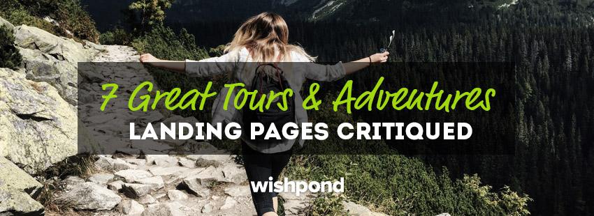 7 Great Tours & Adventures Landing Pages Critiqued