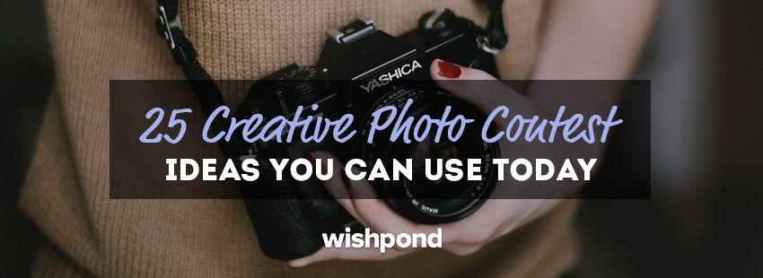 25 Creative Photo Contest Ideas You Can Use Today