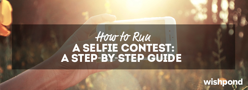 How to Run a Selfie Contest: A Step-by-Step Guide