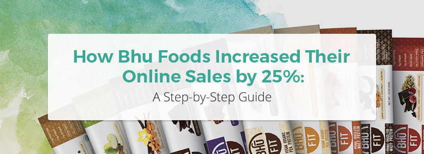 How Bhu Foods Increased their Online Sales by 25%: A Step by Step Guide