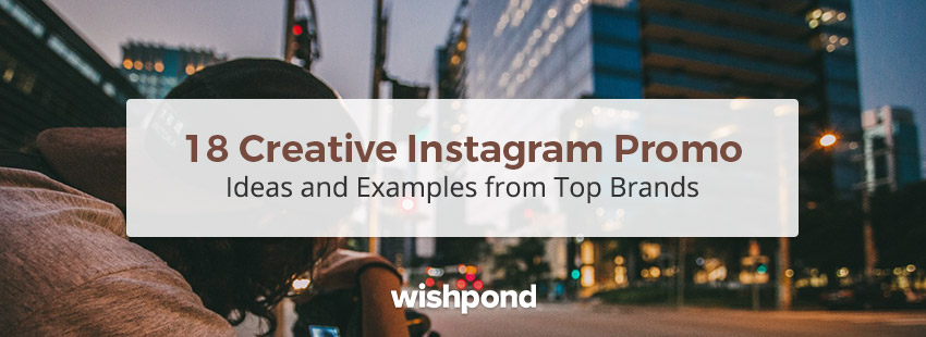 18 Creative Instagram Promo Ideas and Examples from Top Brands