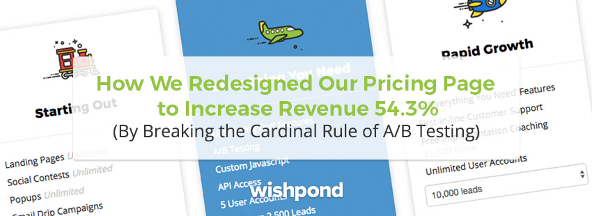 How We Redesigned Our Pricing Page to Increase Revenue 54.3% (By Breaking the Cardinal Rule of A/B Testing)