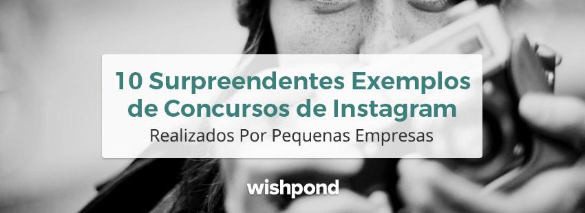 10 Surpreendentes Exemplos de Concursos de Instagram Realizados Por Pequenas Empresas