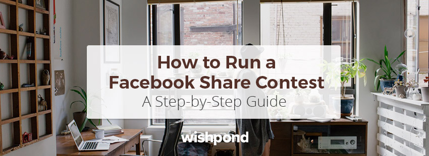 How to Run a Facebook Share Contest: A Step-by-Step Guide