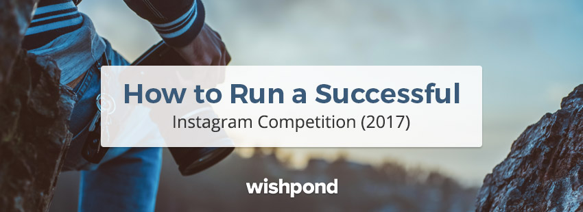 How to Run a Successful Instagram Competition (2017)