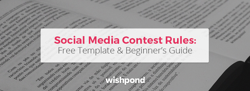 Social Media Contest Rules: Free Template and Beginner's Guide