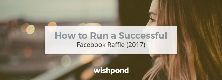 How to Run a Successful Facebook Raffle (2017)