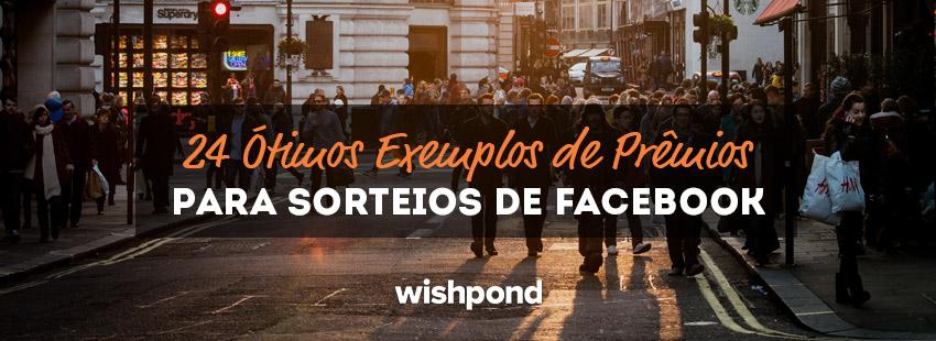 24 Ótimos Exemplos de Prêmios para Sorteios de Facebook