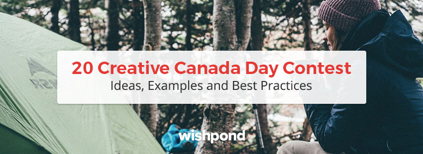 20 Creative Canada Day Contest Ideas, Examples and Best Practices