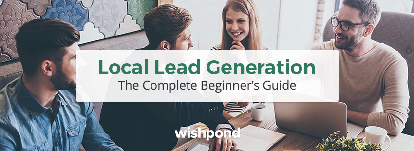 local lead generation the complete beginner\u0027s guideThe Beginners Guide To Creating A Squeeze Page Wishpond Blog 345043 #18