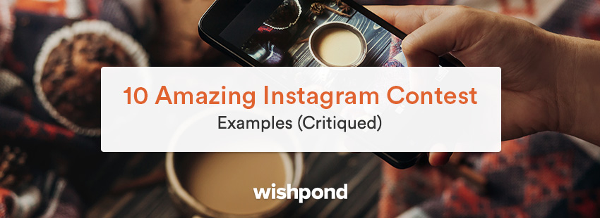 10 Amazing Instagram Contest Examples (Critiqued)